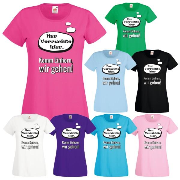 Einhorn Damen T-Shirt Komm Einhorn wir gehen!