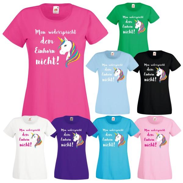 Einhorn Damen Mädchen T-Shirt Man widerspricht dem Einhorn nicht